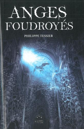 Philippe Tessier - Anges foudroyés.