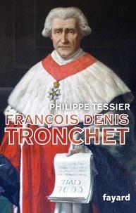 François Denis Tronchet - Ou la Révolution par le droit.pdf