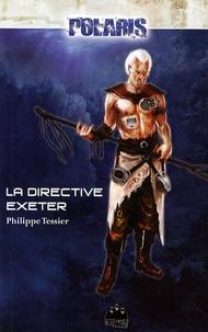 Philippe Tessier - Les foudres de l'abîme Tome 1 : La Directive Exeter.
