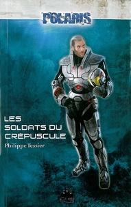 Philippe Tessier - Les foudres de l'abîme Tome 3 : Les soldats du crépuscule.