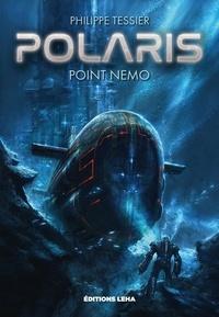 Philippe Tessier - Polaris Cycle Azure Tome 1 : Point Nemo.