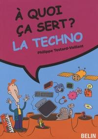 La techno - Philippe Testard-Vaillant  