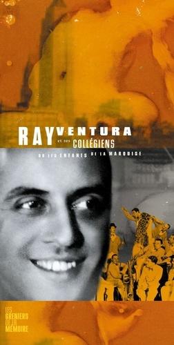 Philippe Tétart et Alain Tercinet - Ray Ventura et ses Collégiens - Ou les enfants de la Marquise.