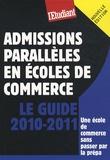 Philippe Teyssier - Le guide des admissions parallèles en écoles de commerce.