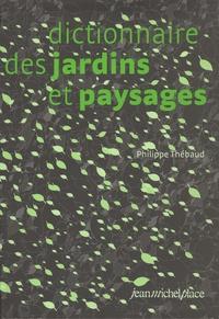 Philippe Thébaud - Dictionnaire des jardins et paysages.