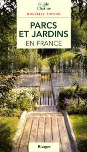 Philippe Thébaud et Christian Maillard - Parcs et jardins en France.