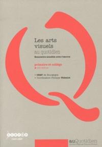Les arts visuels au quotidien- Rencontre sensible avec l'oeuvre - primaire et collège - Philippe Thémiot | Showmesound.org
