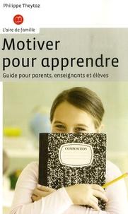 Motiver pour apprendre- Guide pour parents, enseignants et élèves - Philippe Theytaz   Showmesound.org