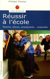 Réussir à lécole - Parents, élèves, enseignants... ensemble.pdf