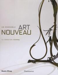 Philippe Thiébaut et Olivier Gabet - Un ensemble Art Nouveau - La donation Rispal.