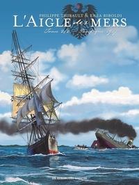 Philippe Thirault et Enea Riboldi - L'Aigle des mers Tome 2/2 : Pacifique 1917.