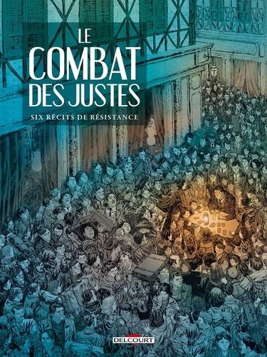Philippe Thirault et Chloé Cruchaudet - Le combat des justes - Six récits de résistance.