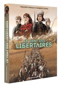 Philippe Thirault et Roberto Zaghi - Le vent des libertaires Tomes 1 et 2 : Coffret en 2 volumes.