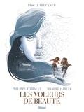 Philippe Thirault et Manuel Garcia - Les voleurs de beauté.