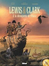 Philippe Thirault - Lewis & Clark - A la découverte de l'Ouest.