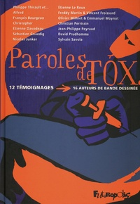 Philippe Thirault - Paroles de Tox - 12 témoignages, 16 auteurs de bande dessinée.
