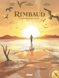 Philippe Thirault et Thomas Verguet - Rimbaud, l'explorateur maudit.