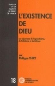 Philippe Thiry - L'existence de Dieu : les arguments de l'agnosticisme, de l'athéisme et du théisme.