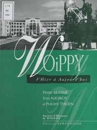 Philippe Thoen et Pierre Brasme - Woippy, d'hier à aujourd'hui.