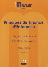 Philippe Thomas - Principes de finance d'entreprise - Corporate Finance, création de valeur.