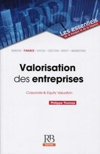 Valorisation des entreprises- Corporate & Equity Valuation - Philippe Thomas |