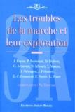 Philippe Thoumie et  Collectif - Les troubles de la marche et leur exploration.