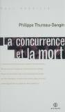 Philippe Thureau-Dangin - La concurrence et la mort.