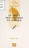 Philippe Tiger et Paul Angoulvent - Le droit des affaires en Afrique - OHADA.