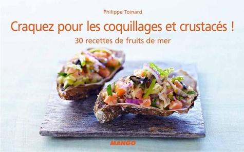 Craquez pour les coquillages et crustacés !. 30 recettes de fruits de mer