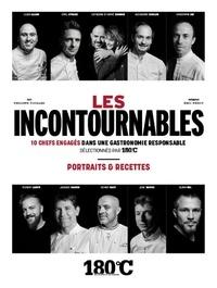 Philippe Toinard et Eric Fénot - Les incontournables - 10 chefs engagés dans une gastronomie responsable sélectionnés par 180°C.