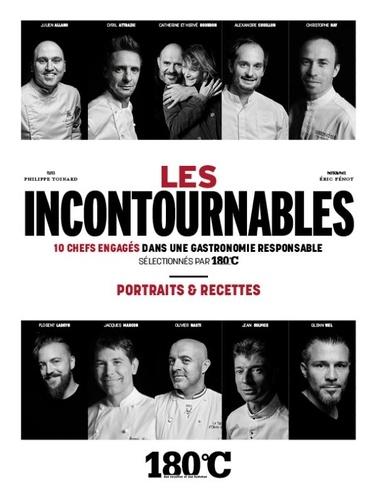 Les incontournables. 10 chefs engagés dans une gastronomie responsable sélectionnés par 180°C