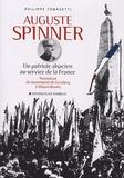 Philippe Tomasetti - Auguste Spinner - Un patriote alsacien au service de la France.