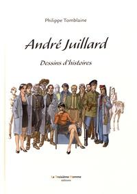 Philippe Tomblaine - André Juillard - Dessins d'histoires.