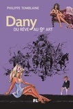 Philippe Tomblaine - Dany, du rêve au 9e art.