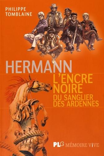 Philippe Tomblaine - Hermann, l'encre noire du sanglier des Ardennes.