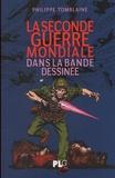 Philippe Tomblaine - La Seconde Guerre mondiale dans la bande dessinée.