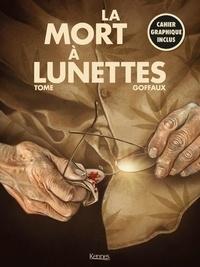 Philippe Tome et Gérard Goffaux - La Mort à lunettes - Avec un cahier graphique.