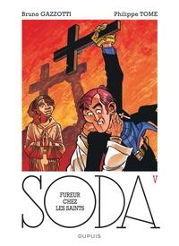 Philippe Tome et Bruno Gazzotti - Soda Tome 5 : Fureur chez les saints.