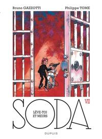 Philippe Tome et Bruno Gazzotti - Soda Tome 7 : Lève-toi et meurs.