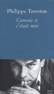 Philippe Torreton - Comme si c'était moi.