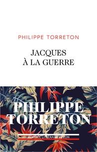 Livres scolaires téléchargement gratuit pdf Jacques à la guerre par Philippe Torreton