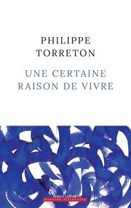Philippe Torreton - Une certaine raison de vivre.