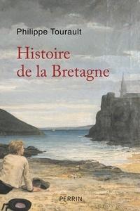 Philippe Tourault - Histoire de la Bretagne - Des oringines à nos jours.