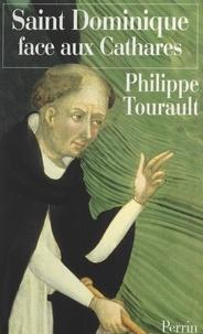 Philippe Tourault - Saint Dominique face aux Cathares.