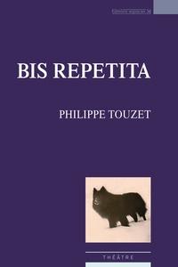 Philippe Touzet - Bis repetita.