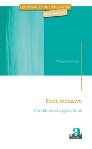 Philippe Tremblay - Ecole inclusive - Conditions et applications.