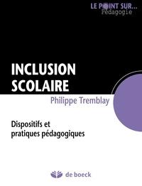 Philippe Tremblay - Inclusion scolaire - Dispositifs et pratiques pédagogiques.