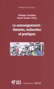 Philippe Tremblay et Marie Toullec-Théry - Le coenseignement : théories, recherches et pratiques.
