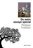 Philippe Trétiack - De notre envoyé special.