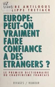 Philippe Trétiack - Europe, peut-on vraiment faire confiance à des étrangers ?.